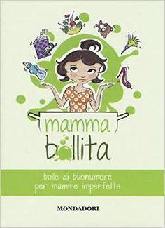 Chi è la #mammabollita? un libro pieno di buon'umore