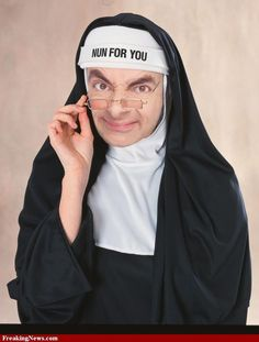 NUN....MR BEAN....BY FREAKINGNEWS...