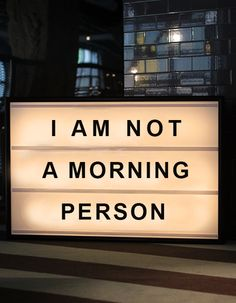 I AM NOT A MORNING PERSON | bxxlght