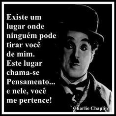 In my mind, I own you. Charlie Chaplin, Motivational Phrases, Inspirational Quotes, A Guy Like You, Benjamin Franklin, My Poetry, Breaking Bad, Some Words, Spiritual Quotes