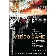 The Ultimate Guide to Video Game Writing and Design - by Flint Dille & John Zuur Platten (Paperback) Game Design Books, Game Script, Creating Games, Computer Video Games, Game Programming, Online Video Games, Xbox One Games, Computer Technology, Video Game Art