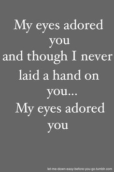 My Eyes Adored You by Frankie Vallie and the Four Seasons, lyrics that warm my heart Xoxo F 60s Music, Blues Music, Let Me Down, Let It Be, Lyric Poetry, Frankie Valli, Yours Lyrics, Music And Movement, Jersey Boys