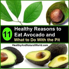 11 Healthy Reasons to Eat Avocado and What to Do With the Pit