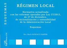 Régimen local : normativa actualizada con las reformas operadas por Ley 27/2013, de 27 de diciembre, de racionalización y sostenibilidad de la administración local / María Burzaco Samper, 2014