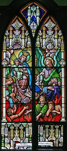 --Pray for the poor souls!    Eternal rest grant unto them, O Lord, and let perpetual light shine upon them.  May they rest in peace.  Amen  May (his/her/their) soul(s) and all the souls of the faithful departed, through the mercy of God, rest in peace.+  Stained Glass Spendor: Our Lady of Mt Carmel and Purgatory.