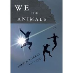 Google Image Result for http://sweetwaterlibraries.com/sclsblogs/betweenthecovers/wp-content/uploads/2012/02/We-the-Animals.jpg