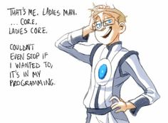 I think it's because of your pretty blue eyes. Portal 2 Game, Portal Art, Best Indie Games, Best Games, Portal Wheatley, Aperture Science, Game Quotes, Nerd Geek, Nerdy
