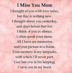 Loss Of Mother Quotes Sympathy Loss Of Mother Quotes, Mothers Day Quotes, Daughter Quotes, Missing Mom Quotes, Mom In Heaven Quotes, Grief Poems, Mom Poems, Poems About Mothers, Mother Poems