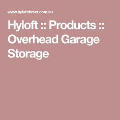 Hyloft :: Products :: Overhead Garage Storage