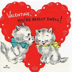I mean it. Really swell. Vintage valentine with cats and big heart