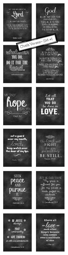 """Black & White Chalkboard Verse Free Printables! — """"They print out great on white cardstock, and really do look like they are little chalkboards,"""" Shannon wrote in  """"Chalk Verses~ Set #1"""" via Sweet Blessings       Verses: 1 Corinthians 16:14, 1 Peter 4:8, 1 Thessalonians 5:16-18, 2 Corinthians 12:9, Colossians 3:23, Exodus 14:14, Isaiah 40:31, 41:10, Proverbs 34:14, Psalm 141:3, 39:7, and Revelation 21:4"""