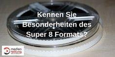 Die Besonderheiten des Super 8 Formats