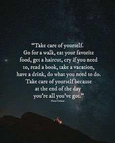 Positive Quotes : Take care of yourself. Go for a walk eat your favorite food. - Hall Of Quotes Happy Quotes, Great Quotes, Positive Quotes, Quotes To Live By, Me Quotes, Motivational Quotes, Inspirational Quotes, A Walk To Remember Quotes, Take Care Quotes