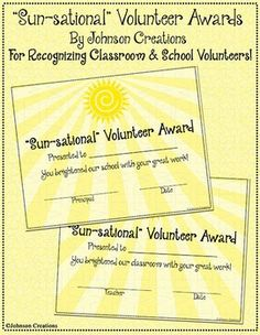 "Recognize your ""Sun-sational"" school and classroom volunteers with these cute certificates! There are two versions- one for classroom volunteers with a teacher signature, and one for school volunteers to be signed by the principal. Add names by hand or on the computer."