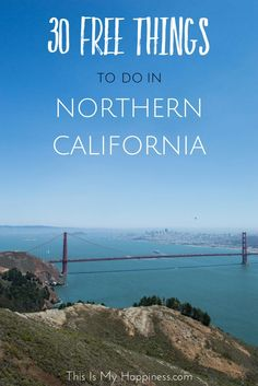 Free things to do in Northern California: free things to do in San Francisco, Napa Valley and more