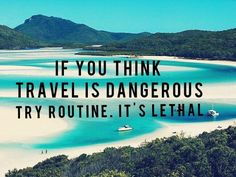 If you think travel is dangerous try routine. It's lethal travel quote If you think travel is dangerous try routine. It's lethal travel quote Wanderlust Travel, Wanderlust Quotes, Quotes To Live By, Life Quotes, Quotes Quotes, Photo Quotes, Change Quotes, Attitude Quotes, Image Citation