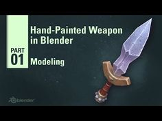 Modeling - Hand Painted Weapon in Blender 1/9 - YouTube