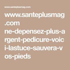 www.santeplusmag.com ne-depensez-plus-argent-pedicure-voici-lastuce-sauvera-vos-pieds