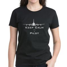 Keep Calm Im A Pilot T-Shirt on CafePress.com