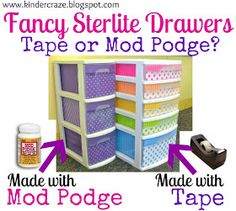 A follow-up to help Fancy Up your Sterlite Drawers. The update includes TEMPLATE info & explores MOD PODGE!