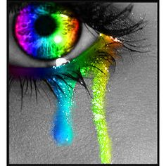 The soul would have no rainbow had the eyes no tears. ~John Vance Cheney