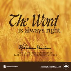 The Word is always right. Image Quote from: GOD IS HIS OWN INTERPRETER - BAKF CA…