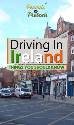 Driving in Ireland - Things You Should Know - Peanuts or Pretzels
