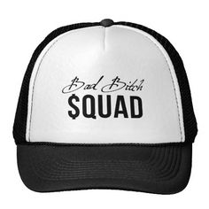 Bad Bitch Squad.  Bad Bitch Squad funny quote hat #funnyquotes #funnyhat #hat #funnyshirts #Bad #BadBitch #BadBitchSquad #Motivational #badass #bosslady #Quotes #badbabe #bossbabe #boss #tshirts #quoteshirts   Check out more from Bad Bitch Squad:  www.zazzle.com/badbitchsquad/gifts