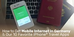 How to Get Mobile Internet in Germany & Our 10 Favorite iPhone® Travel Apps