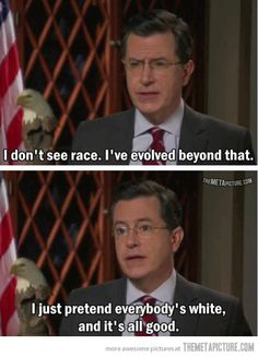 Haha Stephen Colbert! Sorry but this is funny