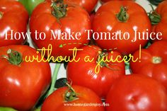 How to Make Tomato Juice without a Juicer - Home Garden Joy