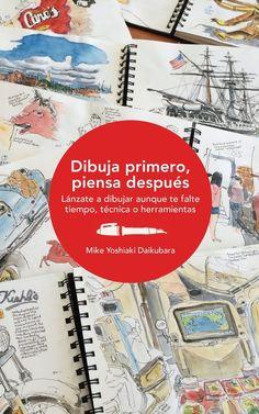 Dibuja primero, piensa después, de Mike Yoshiaki Daikubara - Editorial GG