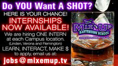 DO YOU WANT A SHOT??? - INTERNSHIPS NOW AVAILABLE at Mix 'em Up Bartending School NJ! - GET IN THE MIXX!!!