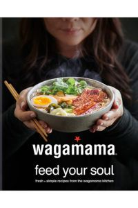 wagamama Feed Your Soul: Fresh simple recipes from the . by Wagamama Limited Ramen Recipes, Healthy Recipes, Simple Recipes, Healthy Food, Midweek Meals, Easy Meals, Wagamama Recipe, Wagamama Ramen, Recipes