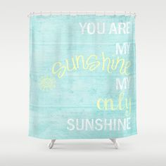 YOU ARE MY SUNSHINE Shower Curtain  by Monika Strigel -   Customize your bathroom decor with unique shower curtains designed by artists around the world. Made from 100% polyester our designer shower curtains are printed in the USA and feature a 12 button-hole top for simple hanging. The easy care material allows for machine wash and dry maintenance. Curtain rod, shower curtain liner and hooks not included. Dimensions are 71in. by 74in. $68.00