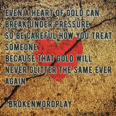 ~Heart of Gold~  #words #wordplay #wordporn #quote #quotes #poem #poems #poetry #friendship #friends #life #lifequotes #love #respect #support #strength #weakness #brokenwordplay #pain #pressure #happy #happiness #sorrow #broken  #brokenheart #heart #heartofgold #gold #pleasure