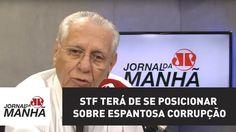 STF terá de se posicionar sobre espantosa corrupção | Joseval Peixoto