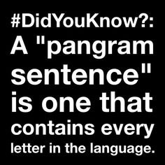 """#DidYouKnow?: A """"#pangram sentence"""" is one that contains every #letter in the #language."""