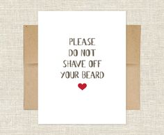 Please Do Not Shave Off Your Beard Card by aseaofink on Etsy, $3.00