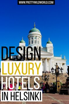 Helsinki is the cosmopolitan design capital of Finland, a Nordic country in Europe. On this post you'll find some of Helsinki's beautiful, chic, and stylish design hotels so you'll not only have a fabulous time in Helsinki, you can also relax in style. Click through to read more or pin for later! via @prettywildworld