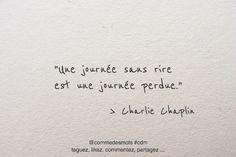 """""""Une journée sans rire est une journée perdue."""" #citation de #CharlieChaplin #chaplin #citationdujour #penséepositive #quote #quoteoftheday #rire"""