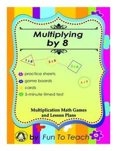 Freebie!  Multiplying by 8 - Multiplication Math Games and Lesson Plans  This 26-page multiplication package focuses on multiplying by 8.  Teaching elementary students to multiply is quick and effective when students practice their multiplication facts with these fun and engaging reproducible multiplication games, lesson plans and activities.  Free!