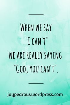 """When we limit God, we are also changing his character. For example, saying """"I can't"""" actually puts us in disagreement with what scripture says about God. Daily Life Quotes, Daily Motivational Quotes, Inspirational Quotes, S Word, I Cant, News Blog, Read More, Bible Verses, Encouragement"""