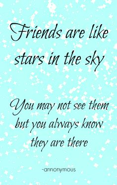 Friends are like stars in the sky. Great Quotes, Quotes To Live By, Me Quotes, Inspirational Quotes, Motivational Quotes, Farewell Parties, Farewell Gifts, Motto, Farewell Quotes