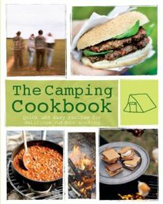 The Camping Cookbook: Quick and Easy Recipes for Delicious Outdoor Cooking (Love Food): Parragon Books, Love Food Editors: 9781445428703: Amazon.com: Books