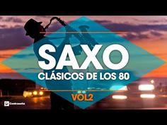 CLASICOS DE LOS 80's / Musica Instrumental de los 80 / Saxofon Manu Lopez / 80s Music Hits, Vol2 - YouTube