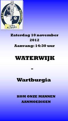 Zaterdag 10 nov. 14:30 Waterwijk - Wartburgia. Kom onze mannen aanmoedigen!