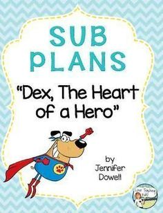 Make sure you are ready for an emergency sub day! There are 8 activities(including story maps, place value, writing activities, and noun/verb sort) that can be done with the story Dex, The Heart of a Hero.