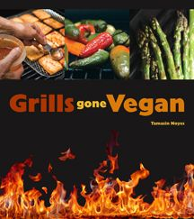 Grills Gone Vegan Cookbook includes vegan recipes for grilling fruits, vegetables and vegan proteins indoor and outdoor all year round. http://www.veggiesensations.com/products/grills-gone-vegan-cookbook