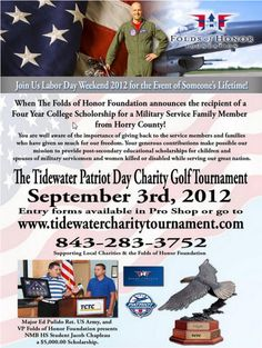 Wont you please share this! This event raises money to help the spouses and children of fallen or disabled military service men and women with a college scholarship. The event will have donated over $200,000 to local Myrtle Beach Charities     Myrtle Beach Golf Events - The Tidewater Patriot Day Charity Golf Toiurnament